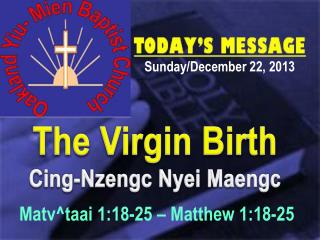 The Virgin Birth Cing-Nzengc Nyei Maengc