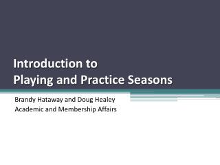 Introduction to  Playing and Practice Seasons