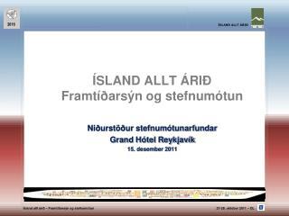 ÍSLAND ALLT ÁRIÐ Framtíðarsýn og stefnumótun