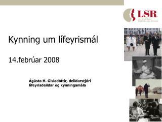 Kynning um lífeyrismál 14.febrúar 2008
