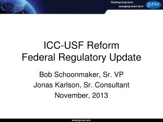 ICC-USF Reform Federal Regulatory Update