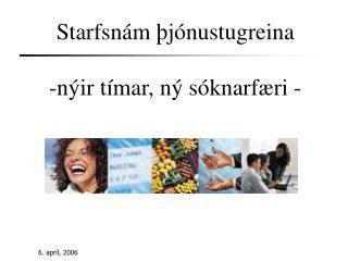 Starfsnám þjónustugreina -nýir tímar, ný sóknarfæri -