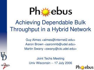 Achieving Dependable Bulk Throughput in a Hybrid Network