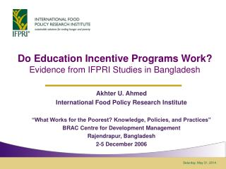 Do Education Incentive Programs Work  Evidence from IFPRI Studies in Bangladesh