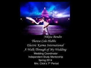 Wedding Coordinator         Independent Study Mentorship       Spring 2014
