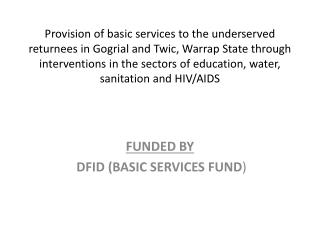 FUNDED BY  DFID (BASIC SERVICES FUND )