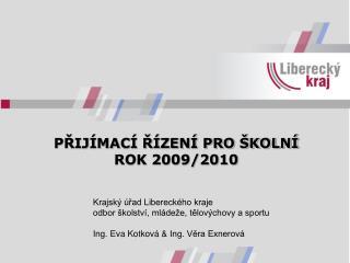 PŘIJÍMACÍ ŘÍZENÍ PRO ŠKOLNÍ ROK 2009/2010