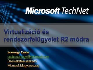Virtualizáció és rendszerfelügyelet R2 módra