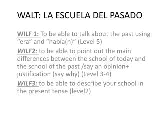 WALT: LA ESCUELA DEL PASADO