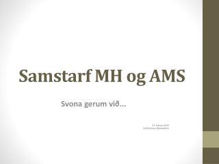 Samstarf MH og AMS