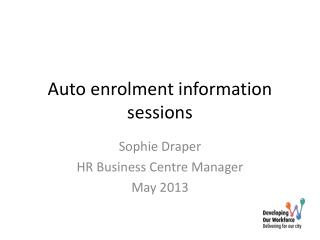 Auto enrolment information sessions