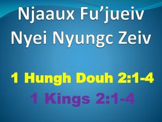 Njaaux Fu'jueiv  Nyei Nyungc Zeiv