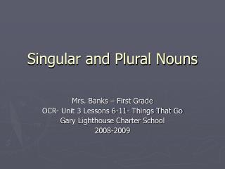 Singular and Plural Nouns