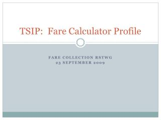 TSIP:  Fare Calculator Profile