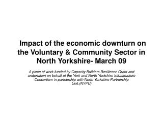 Impact of the economic downturn on the Voluntary & Community Sector in North Yorkshire- March 09