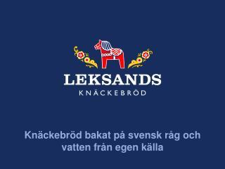 Knäckebröd bakat på svensk råg och vatten från egen källa