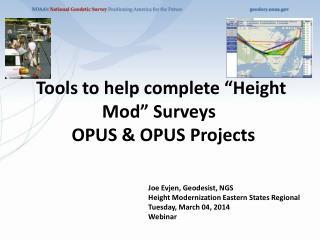 "Toolstohelpcomplete""HeightMod""Surveys OPUS& OPUSProjects"