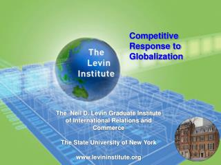 The  Neil D. Levin Graduate Institute of International Relations and Commerce