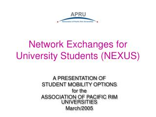 Network Exchanges for University Students (NEXUS)