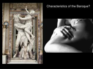 Characteristics of the Baroque?