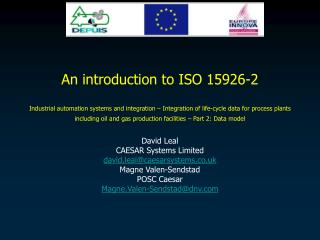David Leal CAESAR Systems Limited david.leal@caesarsystems.co.uk Magne Valen-Sendstad POSC Caesar
