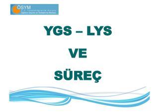 YGS � LYS VE S�RE�