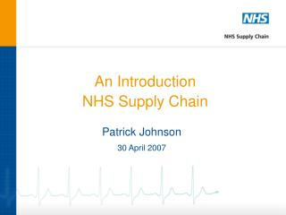 An Introduction NHS Supply Chain
