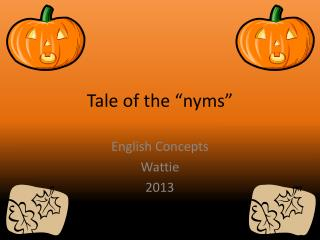 "Tale of the "" nyms """