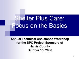 Shelter Plus Care: Focus on the Basics