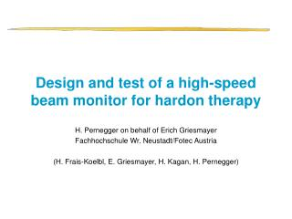 Design and test of a high-speed beam monitor for hardon therapy