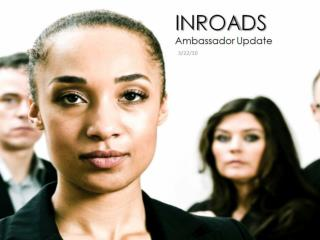 INROADS Ambassador Update