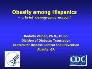 Obesity among Hispanics - a brief demographic account