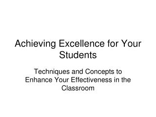 Achieving Excellence for Your Students