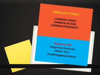 KOREA AND TURKEY COMMON VISION  COMMON ACTION COMMON PROSPERTY