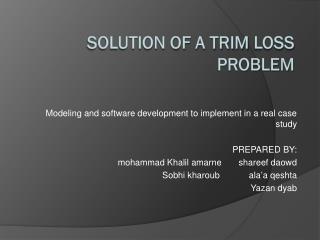 Solution of a trim  loss  problem