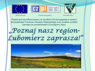 �Poznaj nasz region-  Lubomierz zaprasza!�