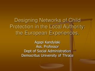 Designing Networks of Child Protection in the Local Authority: the European Experiences.