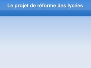 Le projet de réforme des lycées