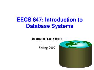 EECS 647: Introduction to Database Systems