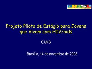 Projeto Piloto de Estágio para Jovens que Vivem com HIV/aids
