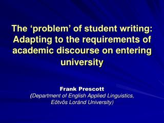 The  problem  of student writing: Adapting to the requirements of academic discourse on entering university