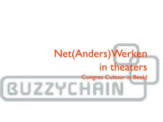 Net(Anders)Werken  in theaters  Congres Cultuur  in  Beeld