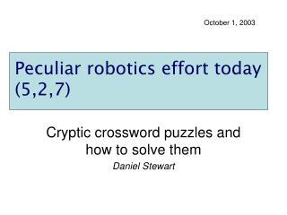 Peculiar robotics effort today 5