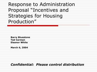 "Response to Administration Proposal ""Incentives and Strategies for Housing Production"""