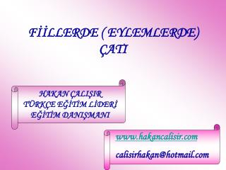 FİİLLERDE ( EYLEMLERDE)   ÇATI