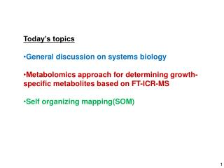 Today's topics General discussion on systems biology