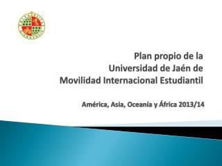 Plan propio de la  Universidad de Jaén de  Movilidad Internacional Estudiantil
