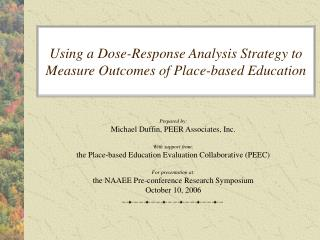 Using a Dose-Response Analysis Strategy to Measure Outcomes of Place-based Education