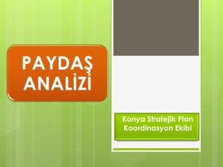 Konya Stratejik Plan Koordinasyon Ekibi