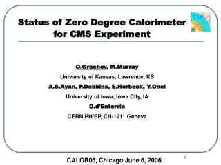 Status of Zero Degree Calorimeter for CMS Experiment